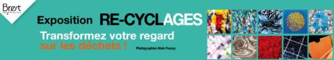 Exposition « RE-CYCLAGES en France » du samedi 11 mai au mardi 11 juin 2019 : vous ne verrez plus vos déchets comme avant !